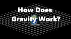How does gravity works?  Gravity is the curvature of space-time fabric.