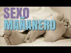 SEXO MAÑANERO Y SUS BENEFICIOS #Psicólogo - YouTube