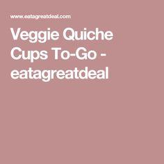 Veggie Quiche Cups To-Go - eatagreatdeal