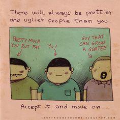 Sempre vai ter alguém mais bonito e feio que você. Aceite isso e viva…
