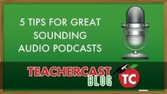 5 Tips For Great Sounding Audio Podcasts