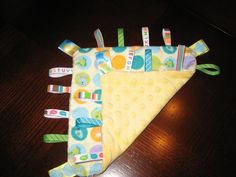 A taggie ... easy sewing project and makes for a great baby gift.
