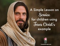 This super simple lesson on service teaches children about following Jesus's example to serve others.