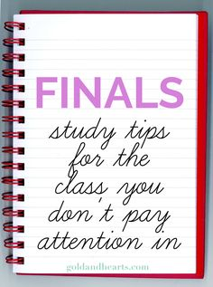 Finals | Study Tips for the Class You Don't Pay Attention In!