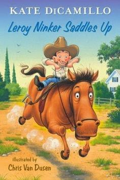 LEROY NINKER SADDLES UP: TALES FROM DECKAWOO DRIVE by Kate DiCamillo & Chris Van Dusen. The Mercy Watson Series may be (sadly) completed, but there are still more stories from Deckawoo Drive - and maybe a cameo by everyone's favorite buttered toast loving pig - in this new series by the dynamic duo of DiCamillo & Van Dusen.