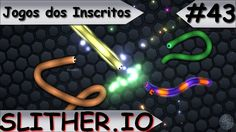 JOGOS DOS INSCRITOS - SLITHER.IO - #43