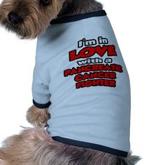I'm In Love With A Pancreatic Cancer Fighter Doggie T-shirt