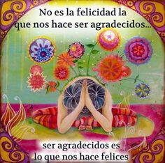 Frases Yoga, Cartilage, Yoga Mantras, Spanish Phrases, Spanish Quotes, Motivational Phrases, Kundalini Yoga, Osho, Namaste