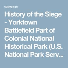 History of the Siege - Yorktown Battlefield Part of Colonial National Historical Park (U.S. National Park Service)
