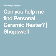 Can you help me find Personal Ceramic Heater? | Shopswell