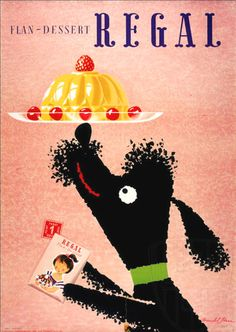 'Regal Dessert' (1953) by Swiss graphic designer & artist Donald Brun (1909-1999). via I Desire Vintage Posters