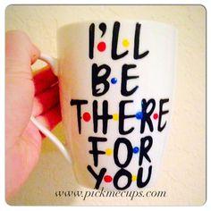 F•R•I•E•N•D•S I'll be there for you coffee mug- friends tv show- rachel  ross  monica chandler  phoebe  joey