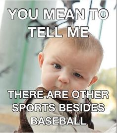 Baseball is the only sport