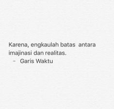 63 Ideas quotes indonesia novel for 2019 Quotes Rindu, Quotes From Novels, Tumblr Quotes, Happy Quotes, Faith Quotes, Quotes To Live By, Best Quotes, Funny Quotes, Powerful Inspirational Quotes