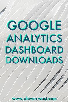 Did you know custom Dashboards in Google Analytics can make your life easier and make you feel less filthy in general? Download my Social Media Dashboard here! - Eleven + West