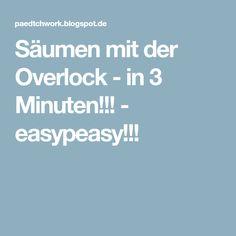Säumen mit der Overlock - in 3 Minuten!!! - easypeasy!!!