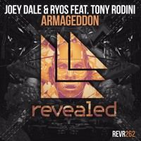 Joey Dale & Ryos feat. Tony Rodini - Armageddon (OUT NOW!) by RYOS on SoundCloud