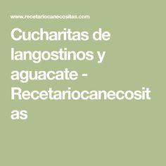 Cucharitas de langostinos y aguacate - Recetariocanecositas
