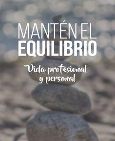 Mantén el equilibrio en tu vida personal y profesional | Bauhaus media Production | #Tips