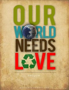 Our world needs love! That's the one thing everybody can agree on but no one can accomplish. Our world will not see True Peace & Security until Jehovah God steps in and rids the earth of all wickedness. Save Planet Earth, Save Our Earth, Love The Earth, Save The Planet, Our Planet, Earth Day, World Need, We Are The World, Our World