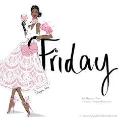 Friday love, happy friday, happy weekend, you ve got this, megan hess Black Girl Art, Black Women Art, Art Girl, Black Art, Megan Hess Illustration, Illustration Art, Happy Weekend, Happy Friday, Hello Weekend