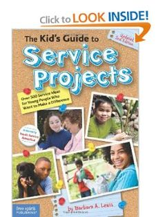 The Kid's Guide to Service Projects: Over 500 Service Ideas for Young People Who Want to Make a Difference: Barbara A. Lewis: 9781575423388: Amazon.com: Books