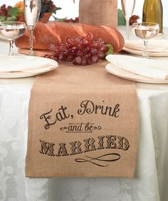 Look at this #zulilyfind! 'Eat, Drink and Be Married' Burlap Table Runner #zulilyfinds