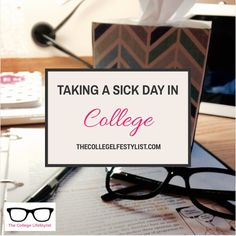 Taking a Sick Day in College — The College LifeStylist