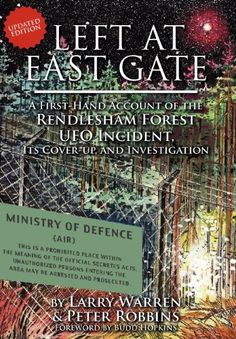 Left at East Gate: A First-Hand Account of the Rendlesham Forest UFO Incident, Its Cover-Up, and Investigation by Larry Warren & Peter Robbins. Forward By Budd Hopkins. I Love Books, Books To Read, My Books, Grain Of Sand, History Channel, Deceit, Science And Nature, Book Publishing, Ufo