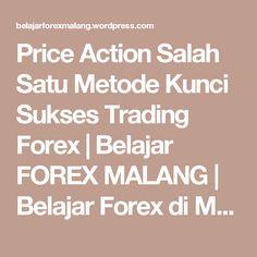 Price Action Salah Satu Metode Kunci Sukses Trading Forex | Belajar FOREX MALANG | Belajar Forex di Malang | Pelatihan Forex | Komunitas Forex