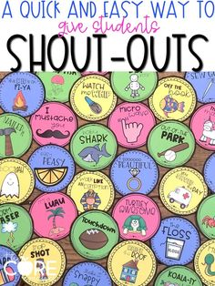 These shout-outs are a quick and easy way to change your classroom climate from negative to positive. Students love giving and receiving shout-outs throughout the day.