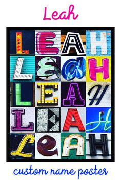 Personalized poster featuring the name LEAH in photos of actual sign letters! Perfect for a kid's room or dorm room :-)