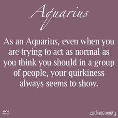 it's impossible to hide my quirkiness - I've grown to love my quirks... For the most part