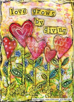 Love grows by giving LR | by jessica.sporn