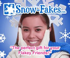 """Snow-Fakes """"The perfect gift for your  Flakey Friends!"""" http://snow-fakes.com"""