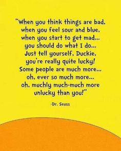 Thirteen inspirational Dr Seuss quotes… is part of children Quotes Dr Suess - Further Reading Ten Inspirational SelfEsteem Quotes Thirteen Inspirational Quotes About Writing 19 Quotes I Love The Inspirational Quotes Quiz Dr. Seuss, The Words, Cool Words, Great Quotes, Quotes To Live By, Inspirational Quotes, Daily Quotes, Tough Day Quotes, Quirky Quotes