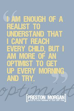 Inspirational Quote (picture only)I believe all my teacher friends are optimists.