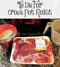 To Die For Crock Pot Roast - only 4 ingredients needed!