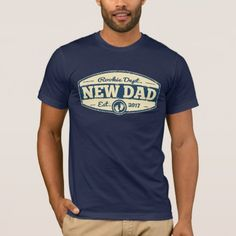 New Dad 2017 T-Shirt - tap, personalize, buy right now! dad T-Shirt Houston, Father's Day T Shirts, New Dads, American Apparel, Fitness Models, Tees, Mens Tops, How To Wear, Navy Blue