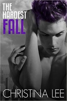 The Hardest Fall by Christina Lee - New Release Book Review
