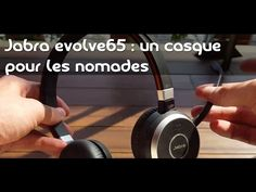 Jabra Evolve 65 : un casque pour les nomades