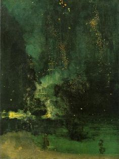 Whistler, one of his Nocturnes