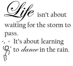 Dancing in the Rain: A Great Quote About Life