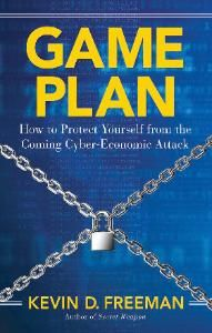 """Read """"Game Plan How to Protect Yourself from the Coming Cyber-Economic Attack"""" by Kevin D. Freeman available from Rakuten Kobo. Game Plan is the first """"how to"""" investment handbook of its type. It will explain the emerging risks and provide a comple. Sovereign Wealth Fund, Best Kindle, The Enemy Within, Hope For The Future, Cyber Attack, Thing 1, Disaster Preparedness, Global Economy, How To Protect Yourself"""