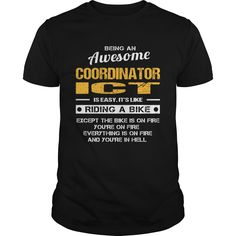Being A Coordinator ICT Is Like Riding A Bike And Everything Is On Fire T-Shirt, Hoodie Coordinator ICT
