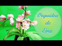 Flores de goma Eva Orquídea paso a paso - YouTube