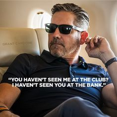 You havent seen me at the club, i havent seen you at the bank- grant cardone quotes Sales Motivation, Business Motivation, Business Quotes, Grant Cardone Quotes, Success Quotes, Life Quotes, Qoutes, Mommy Quotes, Leadership Quotes