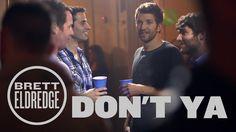 Brett Eldredge - Dont Ya (Official Music Video)