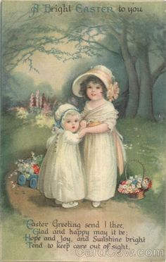 A Bright Easter To You Easter Greeting send I thee, Glad and happy may it be; Hope and Joy, and Sunshine bright Tend to keep care out of sight.