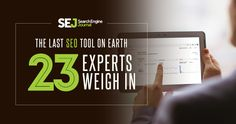 The Last SEO Tool on Earth: 23 Experts Weigh In.